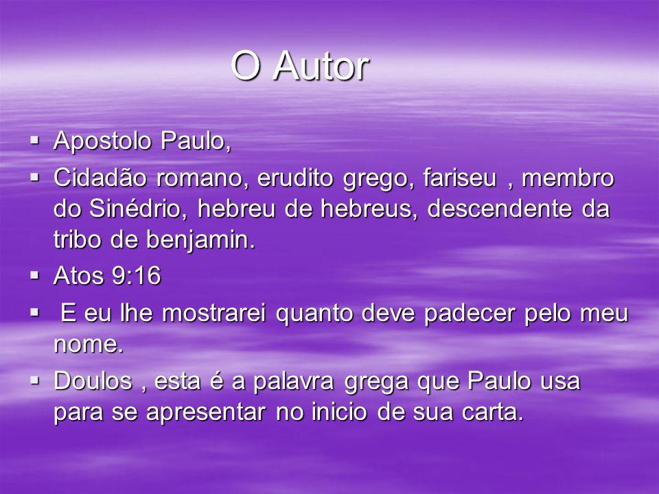 O Autor Apostolo Paulo, Apostolo Paulo, Cidadão romano, erudito grego, fariseu, membro do Sinédrio, hebreu de hebreus, descendente da tribo de benjami