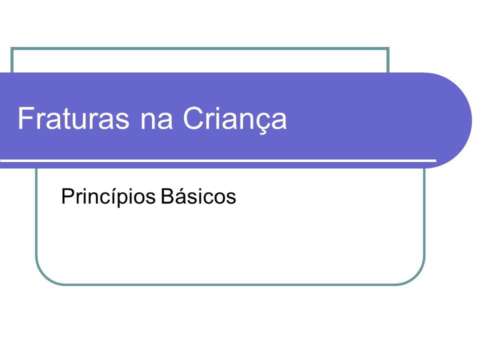 Fraturas na Criança Princípios Básicos