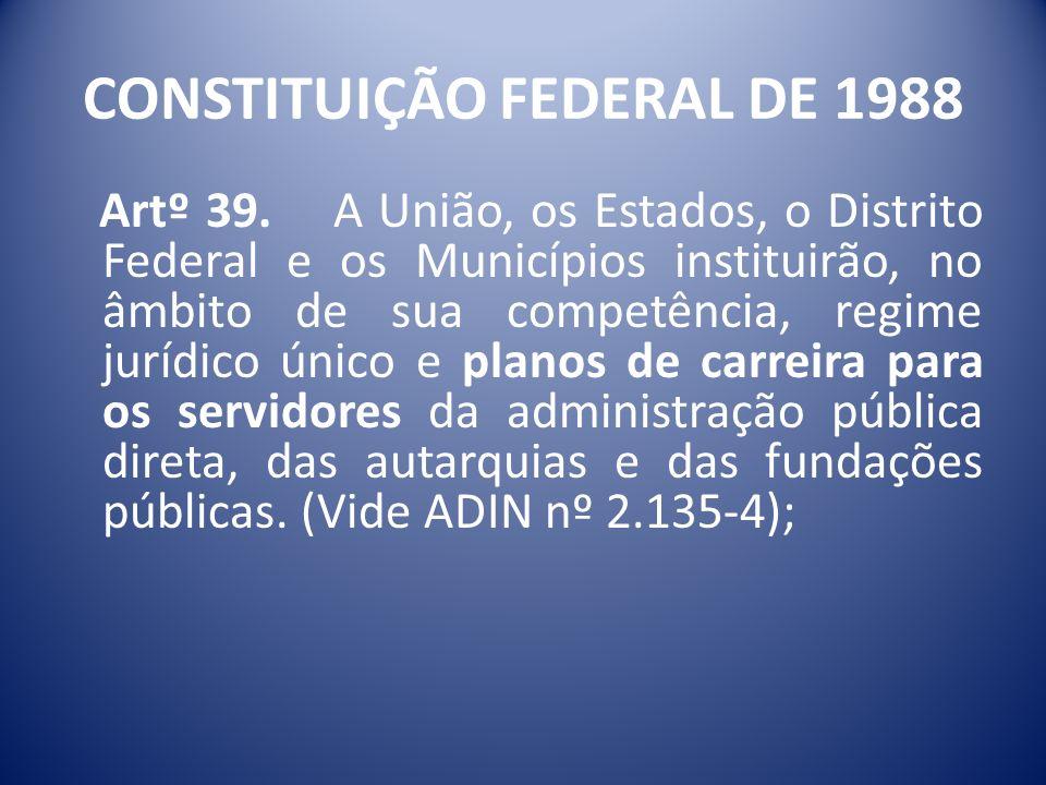 CONSTITUIÇÃO FEDERAL DE 1988 Artº 39.
