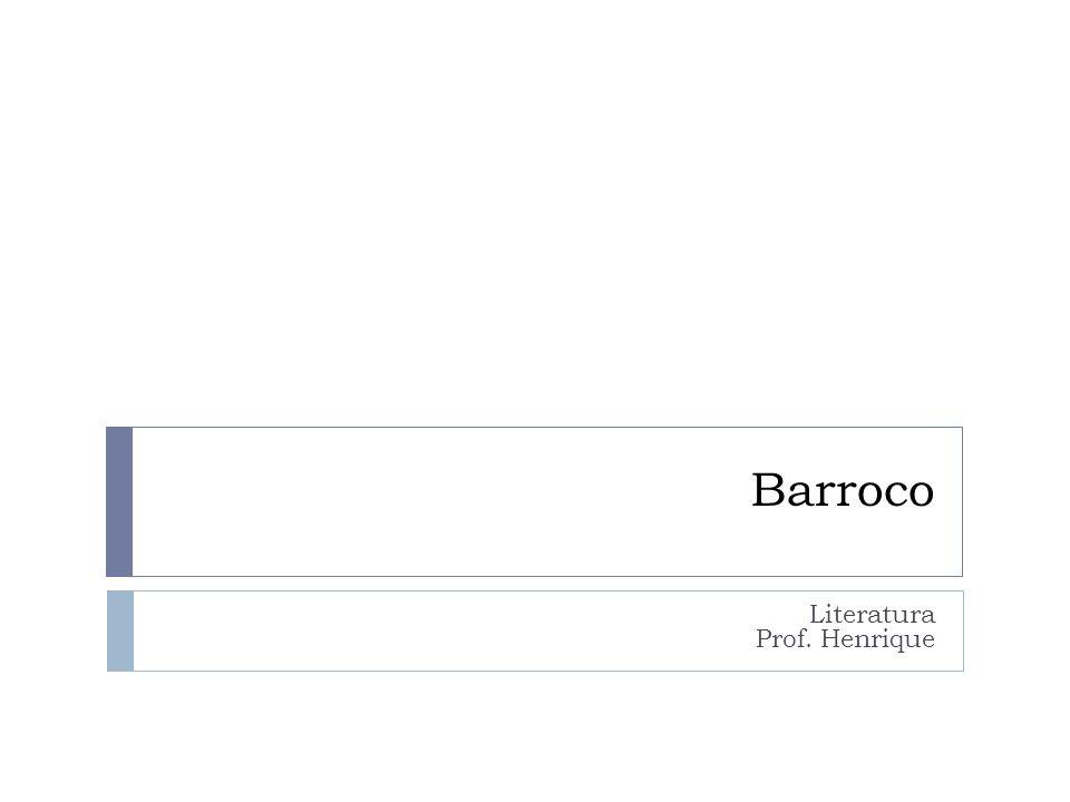 Barroco Literatura Prof. Henrique