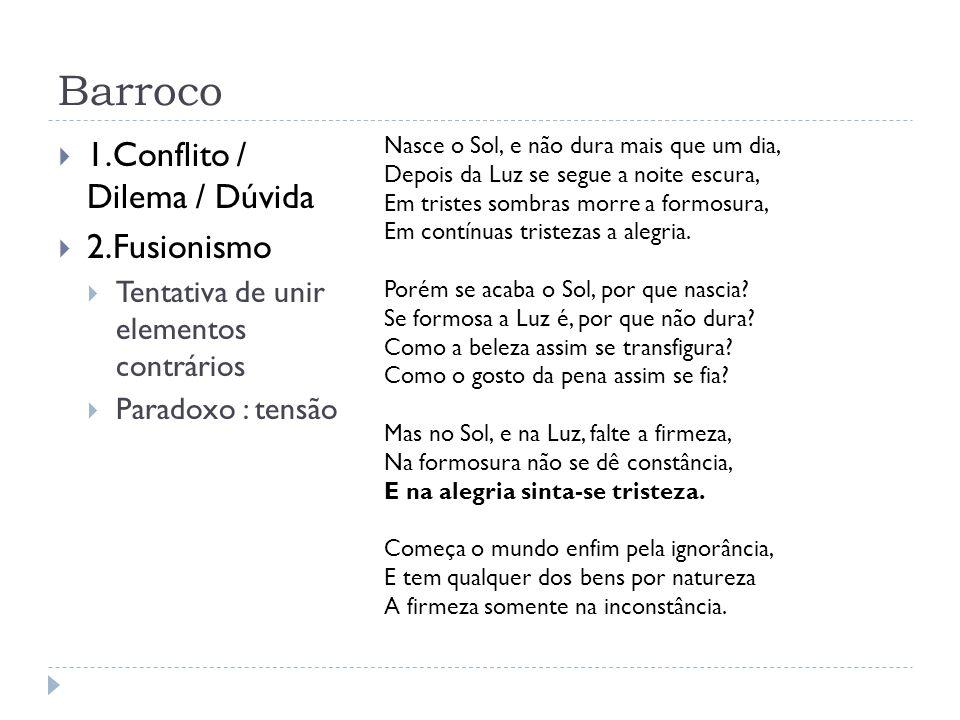 Barroco Gregório de Matos: poesia sacra Pecado X Perdão Passagem do tempo Carpe Diem Insignificância do Homem perante Deus / Destino Pedido de perdão : arrependimento