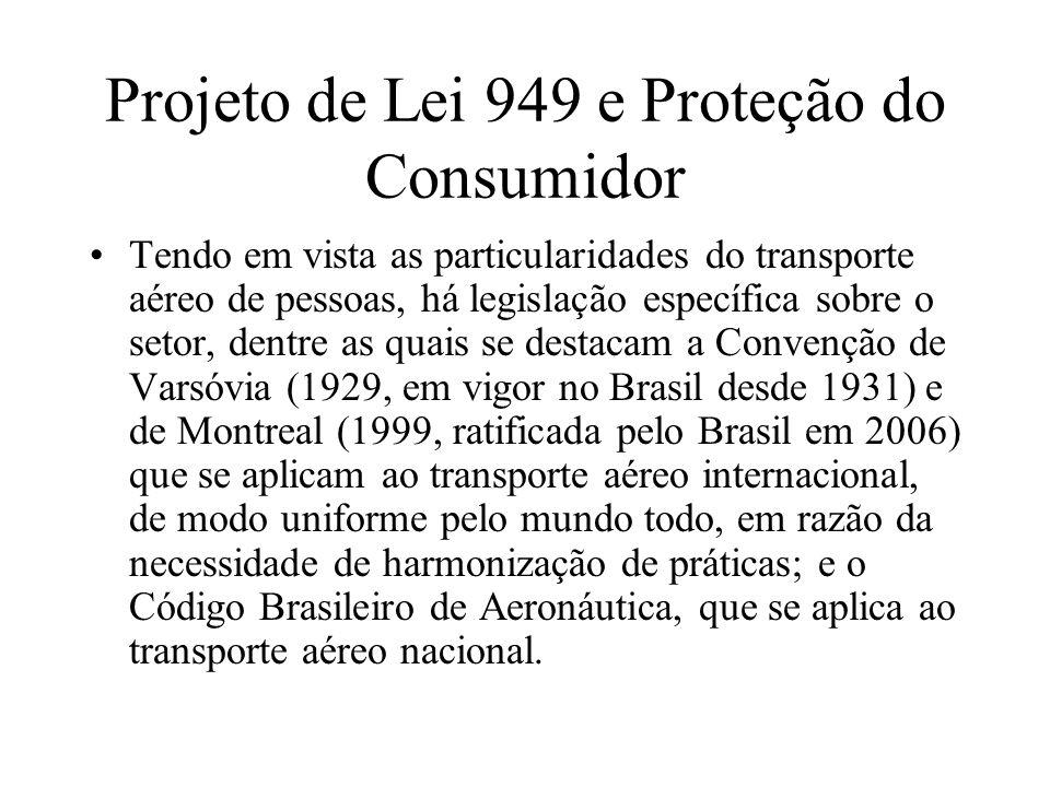 Projeto de Lei 949 e Proteção do Consumidor Tendo em vista as particularidades do transporte aéreo de pessoas, há legislação específica sobre o setor,