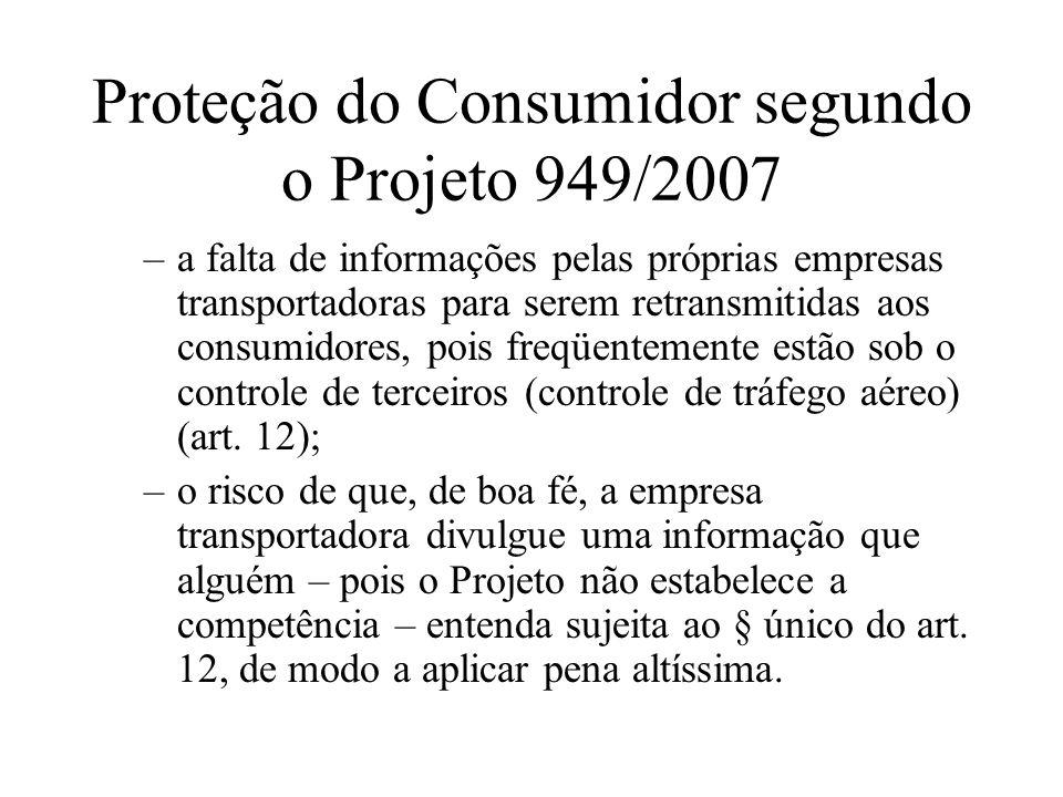 Proteção do Consumidor segundo o Projeto 949/2007 –a falta de informações pelas próprias empresas transportadoras para serem retransmitidas aos consum