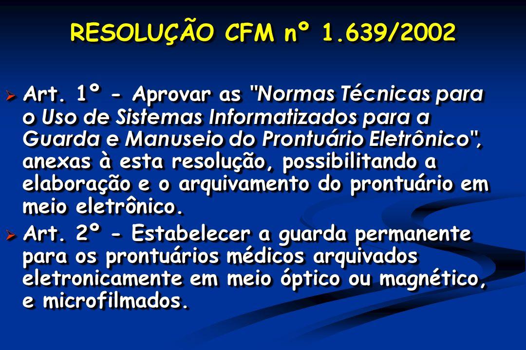 RESOLUÇÃO CFM nº 1.639/2002 Art. 1º - Aprovar as