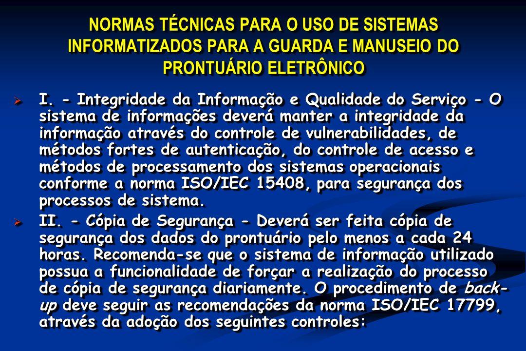NORMAS TÉCNICAS PARA O USO DE SISTEMAS INFORMATIZADOS PARA A GUARDA E MANUSEIO DO PRONTUÁRIO ELETRÔNICO I. - Integridade da Informação e Qualidade do
