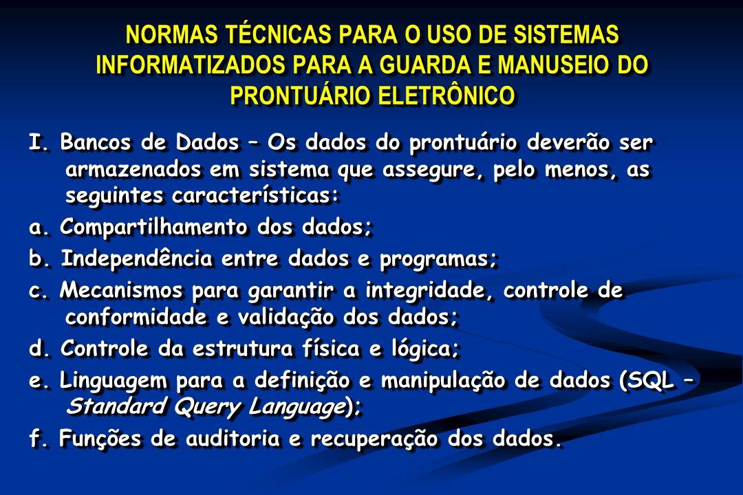 NORMAS TÉCNICAS PARA O USO DE SISTEMAS INFORMATIZADOS PARA A GUARDA E MANUSEIO DO PRONTUÁRIO ELETRÔNICO I.