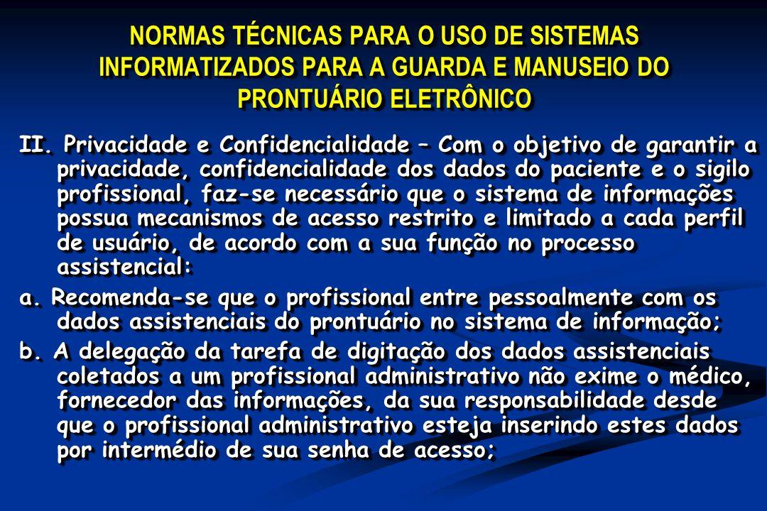 NORMAS TÉCNICAS PARA O USO DE SISTEMAS INFORMATIZADOS PARA A GUARDA E MANUSEIO DO PRONTUÁRIO ELETRÔNICO II.