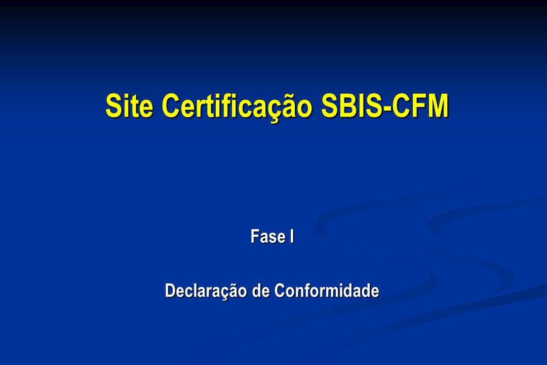 Site Certificação SBIS-CFM Fase I Declaração de Conformidade Fase I Declaração de Conformidade