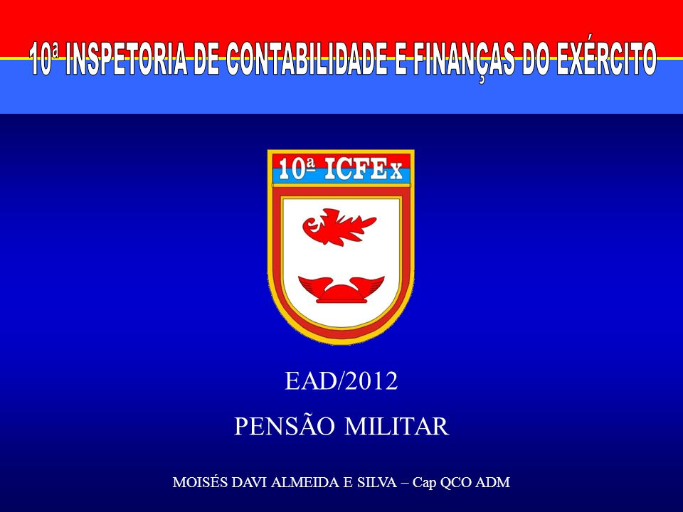 EAD/2012 PENSÃO MILITAR MOISÉS DAVI ALMEIDA E SILVA – Cap QCO ADM