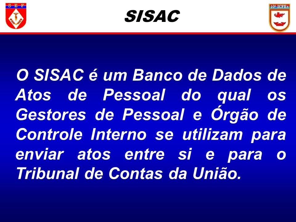 SISAC O SISAC é um Banco de Dados de Atos de Pessoal do qual os Gestores de Pessoal e Órgão de Controle Interno se utilizam para enviar atos entre si