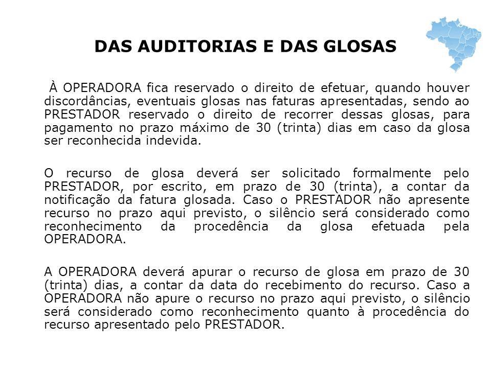 DAS AUDITORIAS E DAS GLOSAS À OPERADORA fica reservado o direito de efetuar, quando houver discordâncias, eventuais glosas nas faturas apresentadas, s
