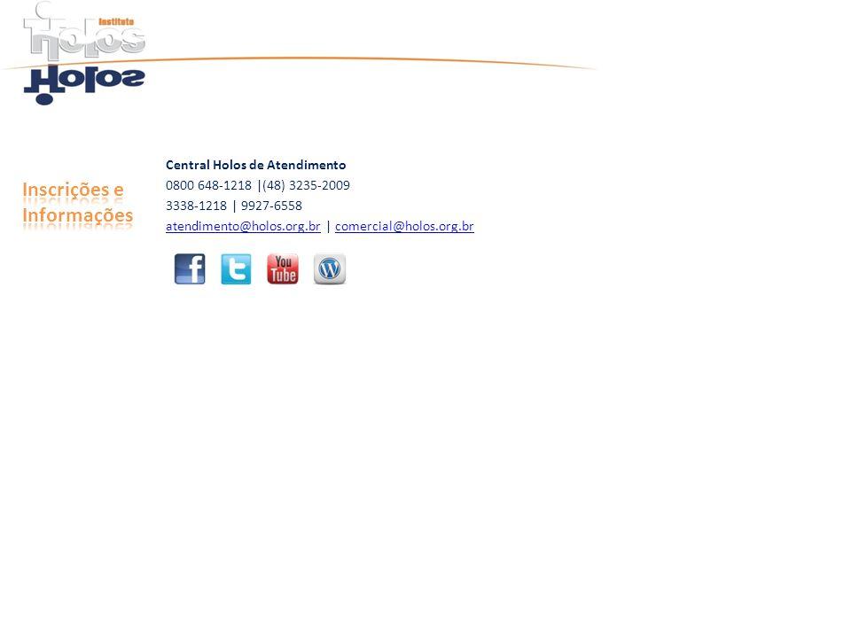 Central Holos de Atendimento 0800 648-1218 |(48) 3235-2009 3338-1218 | 9927-6558 atendimento@holos.org.bratendimento@holos.org.br | comercial@holos.or