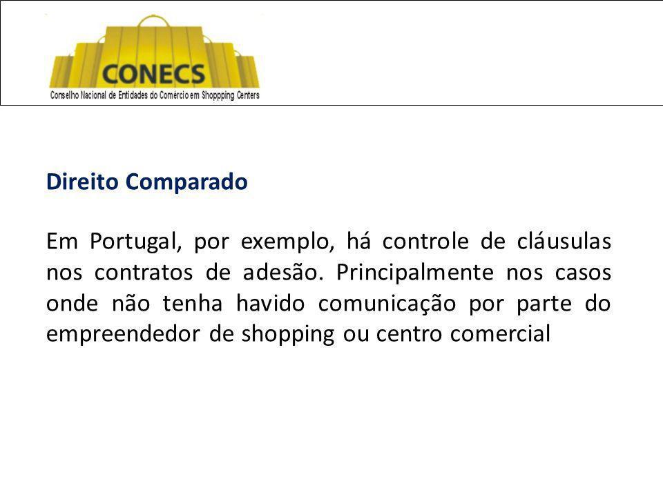 Direito Comparado Em Portugal, por exemplo, há controle de cláusulas nos contratos de adesão.