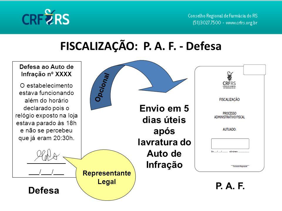 FISCALIZAÇÃO: P. A. F. - Defesa P. A. F. Defesa ao Auto de Infração nº XXXX O estabelecimento estava funcionando além do horário declarado pois o reló