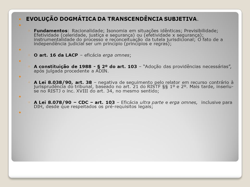 A REVISÃO E O CANCELAMENTO DA SÚMULA VINCULANTE a) Procedimento: Será regulamentado por lei ordinária.