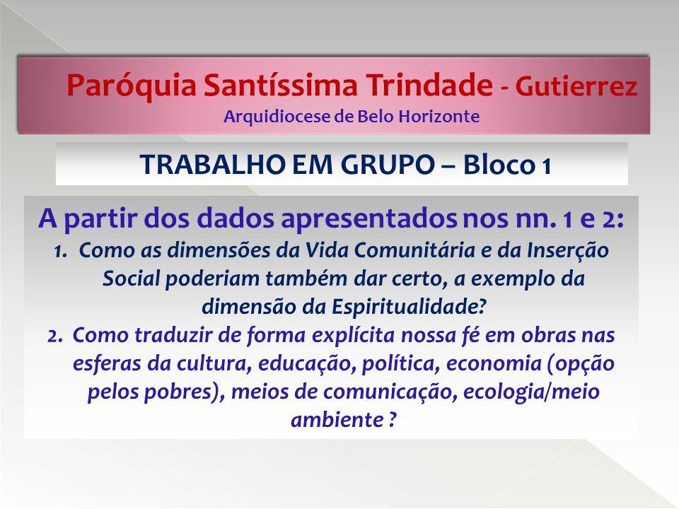 Paróquia Santíssima Trindade - Gutierrez Arquidiocese de Belo Horizonte A partir dos dados apresentados no nº 3: 1.
