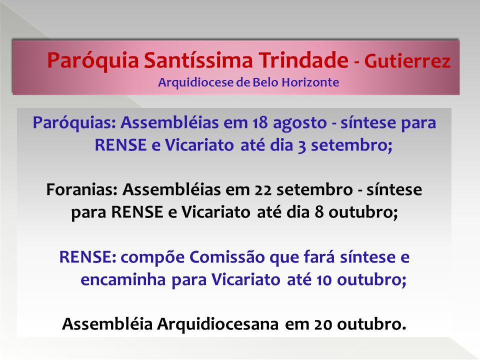 Paróquia Santíssima Trindade - Gutierrez Arquidiocese de Belo Horizonte Paróquias: Assembléias em 18 agosto - síntese para RENSE e Vicariato até dia 3