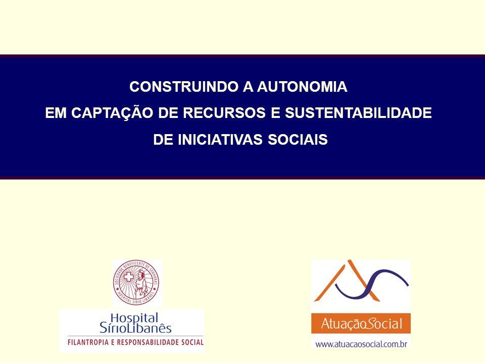 CONSTRUINDO A AUTONOMIA EM CAPTAÇÃO DE RECURSOS E SUSTENTABILIDADE DE INICIATIVAS SOCIAIS