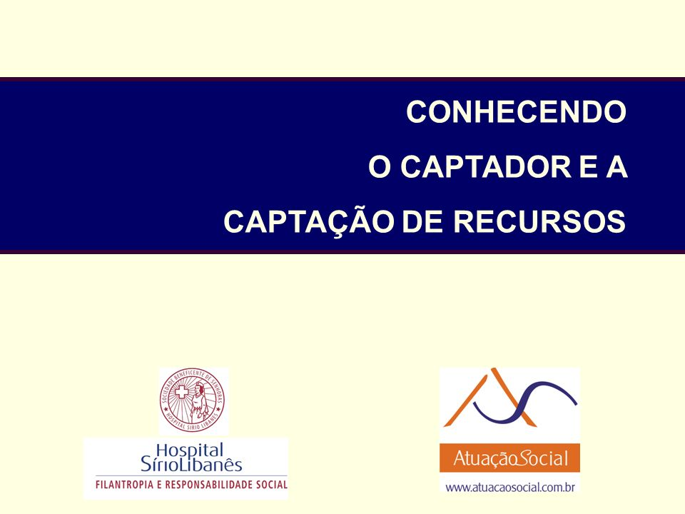 CONHECENDO O CAPTADOR E A CAPTAÇÃO DE RECURSOS