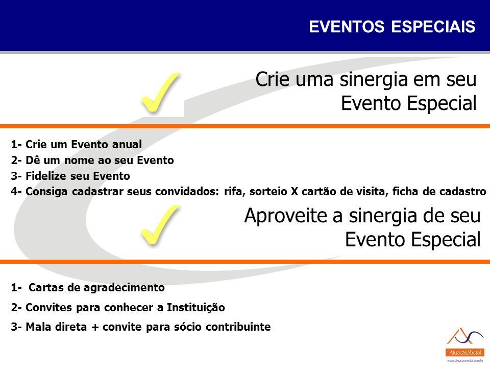 EVENTOS ESPECIAIS Crie uma sinergia em seu Evento Especial Aproveite a sinergia de seu Evento Especial 1- Crie um Evento anual 2- Dê um nome ao seu Ev