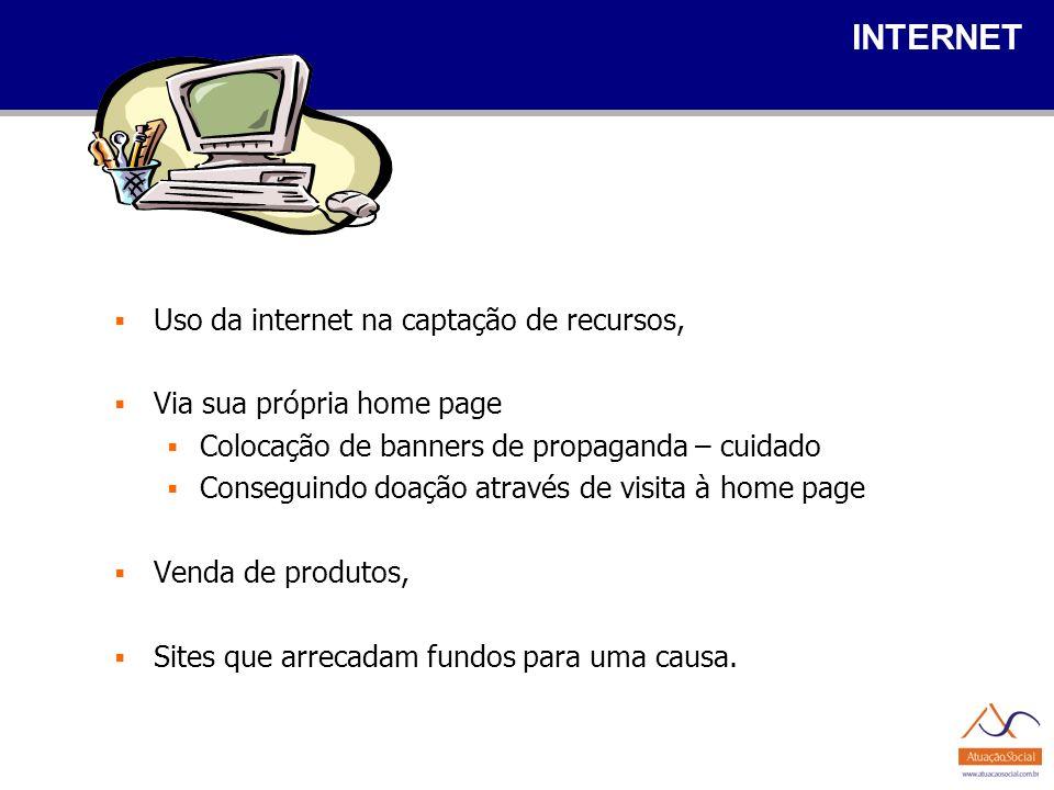 INTERNET Uso da internet na captação de recursos, Via sua própria home page Colocação de banners de propaganda – cuidado Conseguindo doação através de