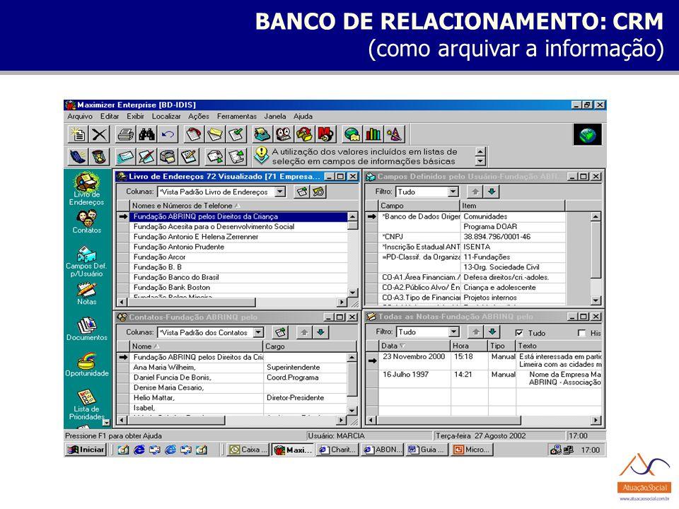 BANCO DE RELACIONAMENTO: CRM (como arquivar a informação)