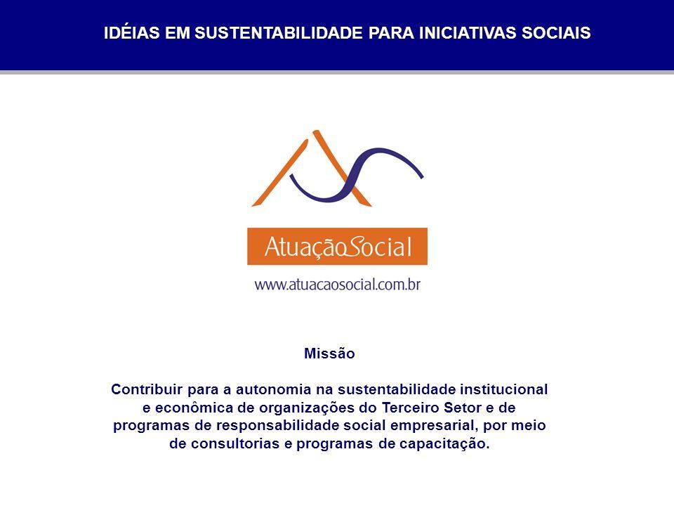 Missão Contribuir para a autonomia na sustentabilidade institucional e econômica de organizações do Terceiro Setor e de programas de responsabilidade