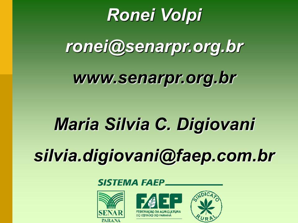 Ronei Volpi ronei@senarpr.org.brwww.senarpr.org.br Maria Silvia C. Digiovani silvia.digiovani@faep.com.br