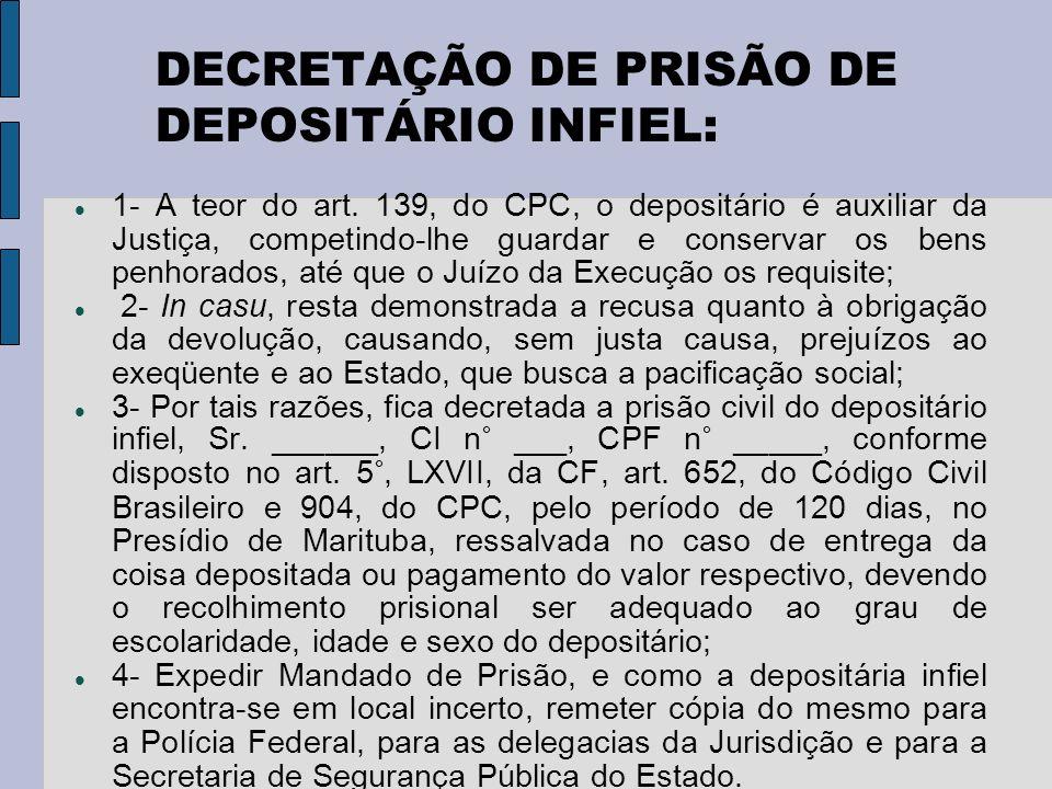 DECRETAÇÃO DE PRISÃO DE DEPOSITÁRIO INFIEL: 1- A teor do art.