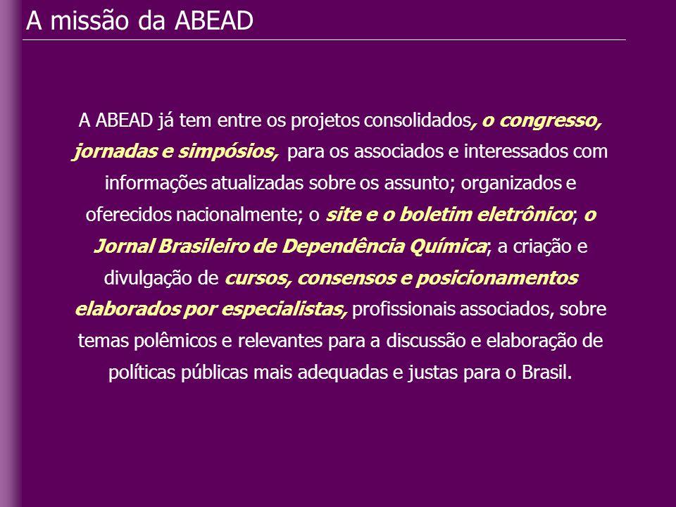 A missão da ABEAD A ABEAD já tem entre os projetos consolidados, o congresso, jornadas e simpósios, para os associados e interessados com informações
