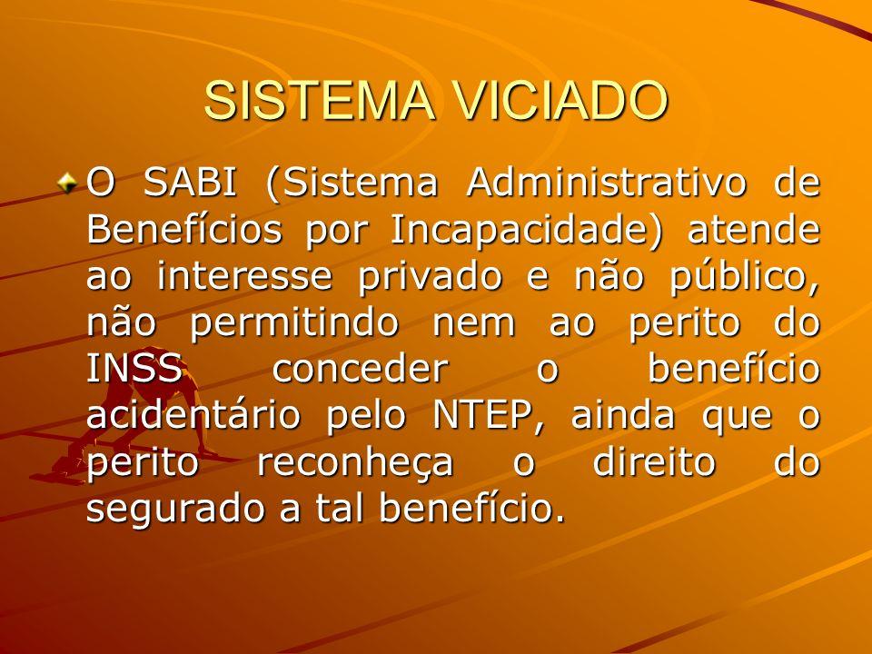 SISTEMA VICIADO O SABI (Sistema Administrativo de Benefícios por Incapacidade) atende ao interesse privado e não público, não permitindo nem ao perito