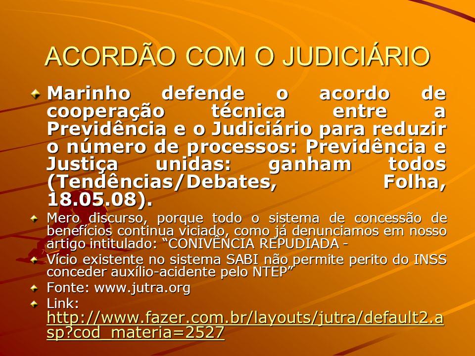 ACORDÃO COM O JUDICIÁRIO Marinho defende o acordo de cooperação técnica entre a Previdência e o Judiciário para reduzir o número de processos: Previdê