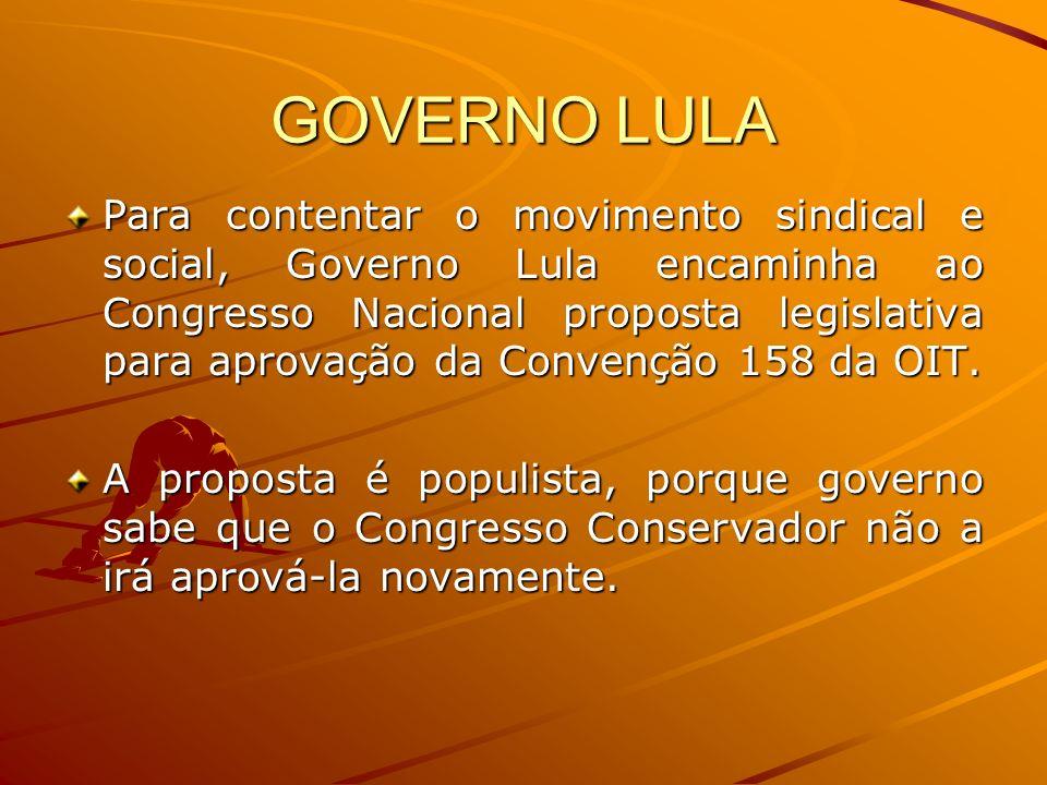 GOVERNO LULA Para contentar o movimento sindical e social, Governo Lula encaminha ao Congresso Nacional proposta legislativa para aprovação da Convenç
