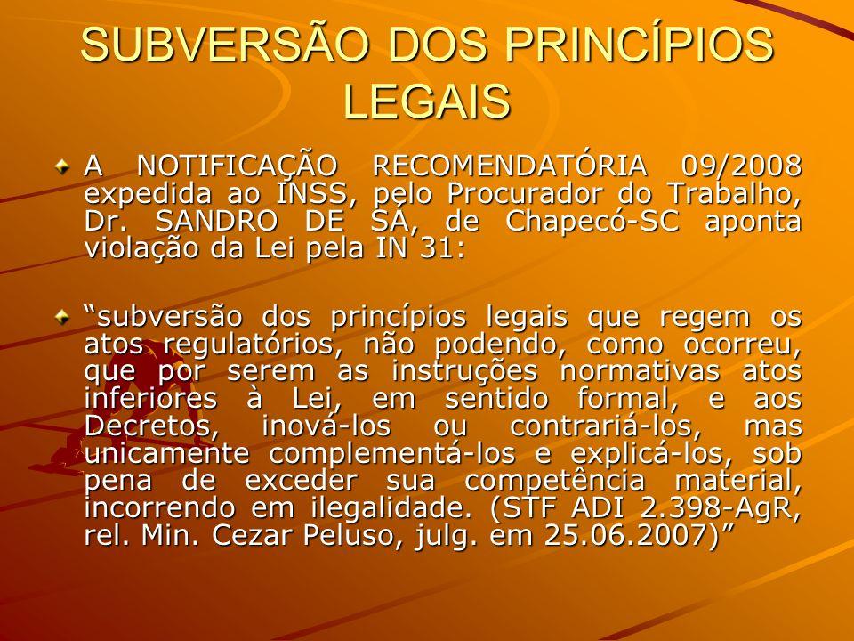 SUBVERSÃO DOS PRINCÍPIOS LEGAIS A NOTIFICAÇÃO RECOMENDATÓRIA 09/2008 expedida ao INSS, pelo Procurador do Trabalho, Dr. SANDRO DE SÁ, de Chapecó-SC ap