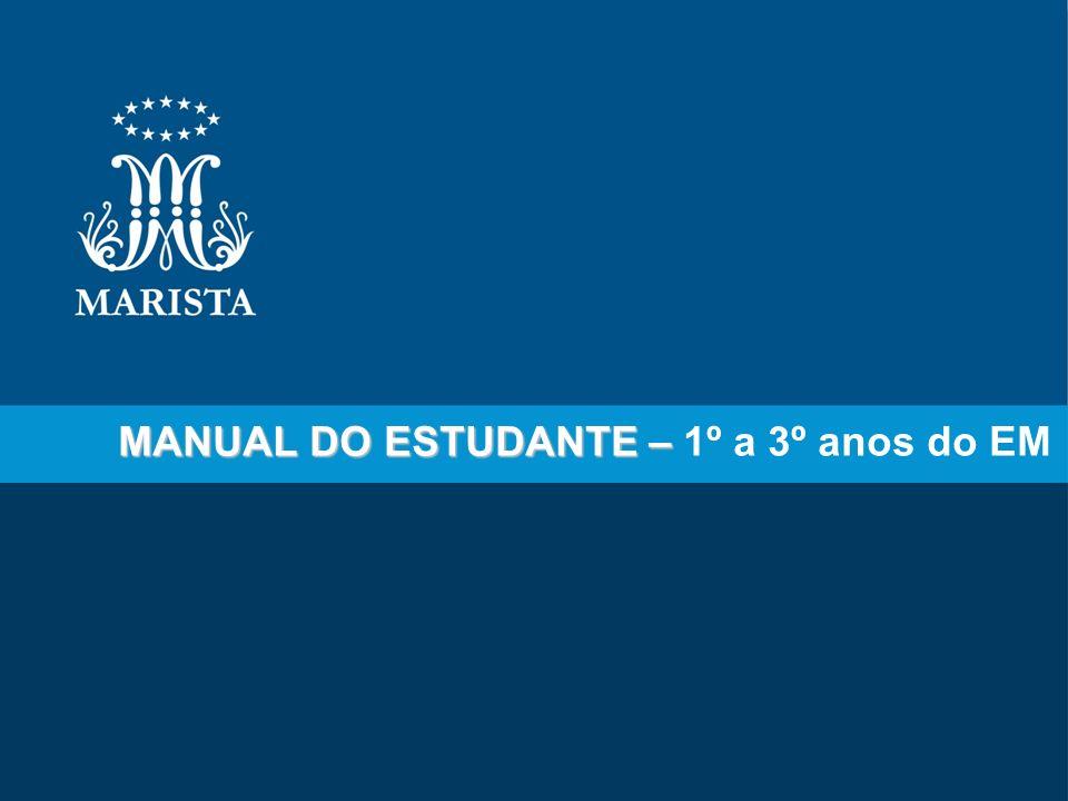 MANUAL DO ESTUDANTE – MANUAL DO ESTUDANTE – 1º a 3º anos do EM