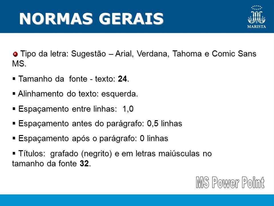 NORMAS GERAIS NORMAS GERAIS Tipo da letra: Sugestão – Arial, Verdana, Tahoma e Comic Sans MS. Tipo da letra: Sugestão – Arial, Verdana, Tahoma e Comic