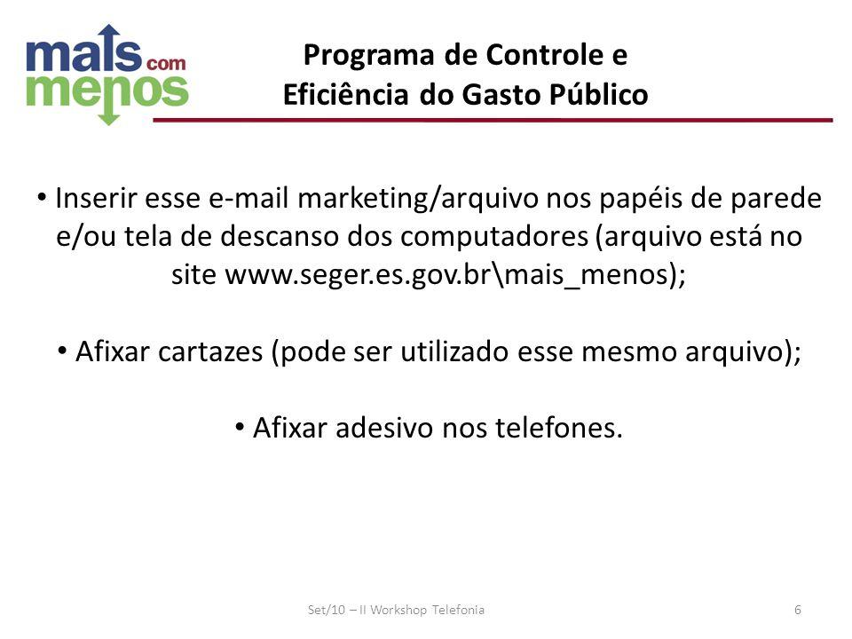 Programa de Controle e Eficiência do Gasto Público Inserir esse e-mail marketing/arquivo nos papéis de parede e/ou tela de descanso dos computadores (