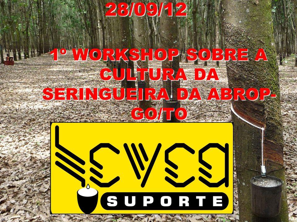 28/09/12 1º WORKSHOP SOBRE A CULTURA DA SERINGUEIRA DA ABROP- GO/TO 1º WORKSHOP SOBRE A CULTURA DA SERINGUEIRA DA ABROP- GO/TO