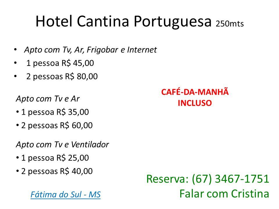 Paraíso Hotel 250mts Apto com Tv e Ventilador: Duplo R$ 50,00 Triplo R$ 75,00 Individual R$ 30,00 INCLUSO INTERNET E CAFÉ-DA-MANHÃ Reserva: (67) 3467-1261 Falar com Irenides Apto com Tv, Ar: Duplo R$ 65,00 Triplo R$ 92,50 Individual R$ 45,00 Quartos: Duplo R$ 38,00 Triplo R$ 55,00 Fátima do Sul - MS