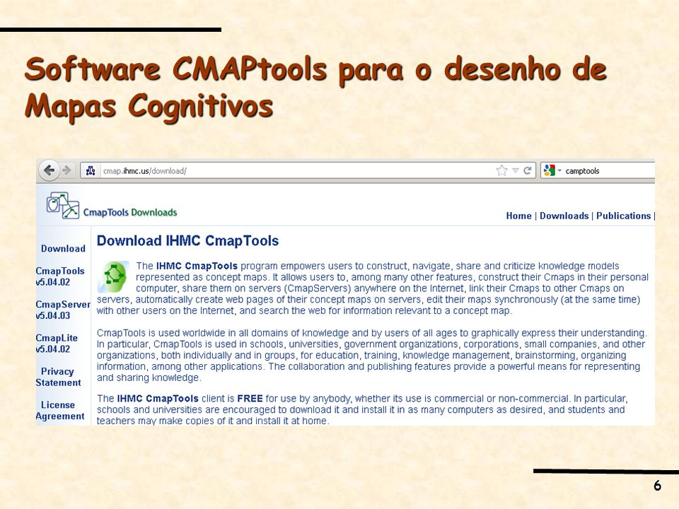 7 Site para baixar o cmaptools: http://cmap.ihmc.us/download/