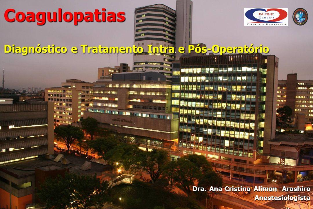 Coagulopatias Diagnóstico e Tratamento Intra e Pós-Operatório Dra.