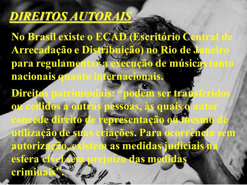 DIREITOS AUTORAIS No Brasil existe o ECAD (Escritório Central de Arrecadação e Distribuição) no Rio de Janeiro para regulamentar a execução de músicas