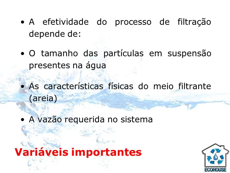 Característica/cuidado Característica: Os mecanismos de restrição física resultam no acúmulo de depósito na porção superior do leito, daí a necessidade de retrolavagem.