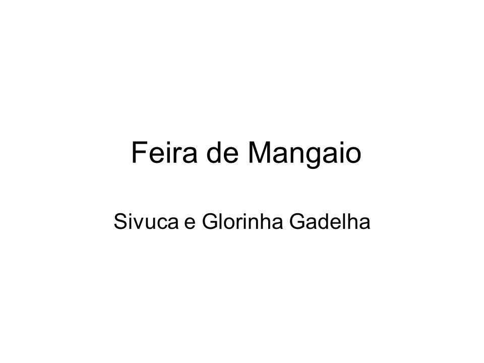 Feira de Mangaio Sivuca e Glorinha Gadelha