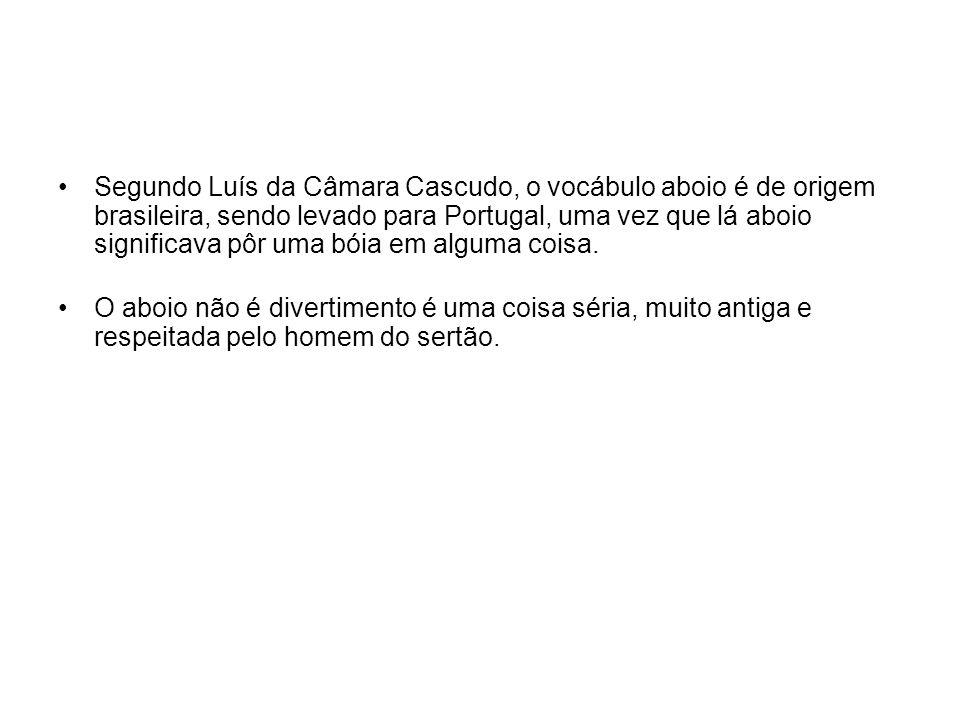 Segundo Luís da Câmara Cascudo, o vocábulo aboio é de origem brasileira, sendo levado para Portugal, uma vez que lá aboio significava pôr uma bóia em