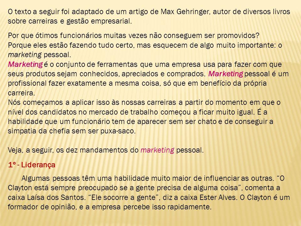 O texto a seguir foi adaptado de um artigo de Max Gehringer, autor de diversos livros sobre carreiras e gestão empresarial. Por que ótimos funcionário