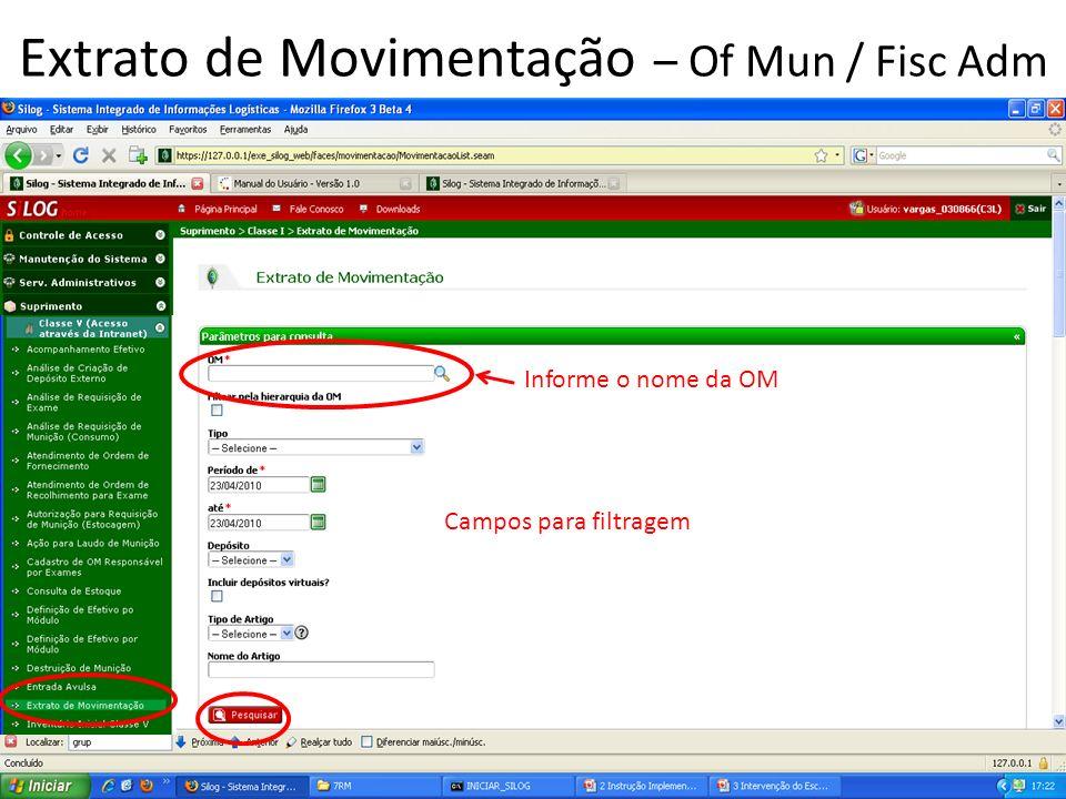Informe o nome da OM Campos para filtragem Extrato de Movimentação – Of Mun / Fisc Adm
