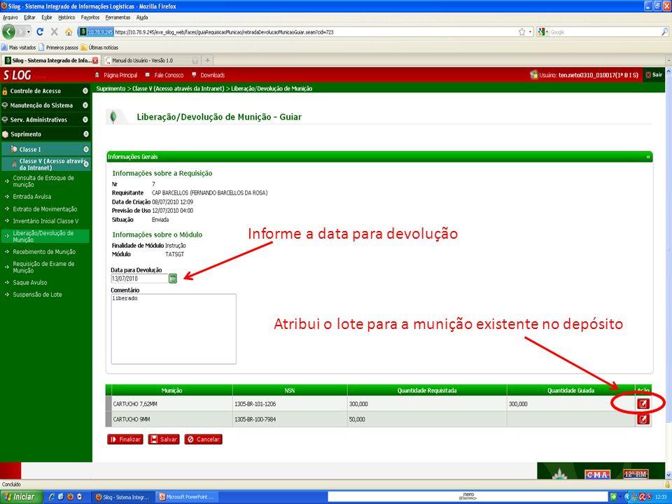 Atribui o lote para a munição existente no depósito Informe a data para devolução