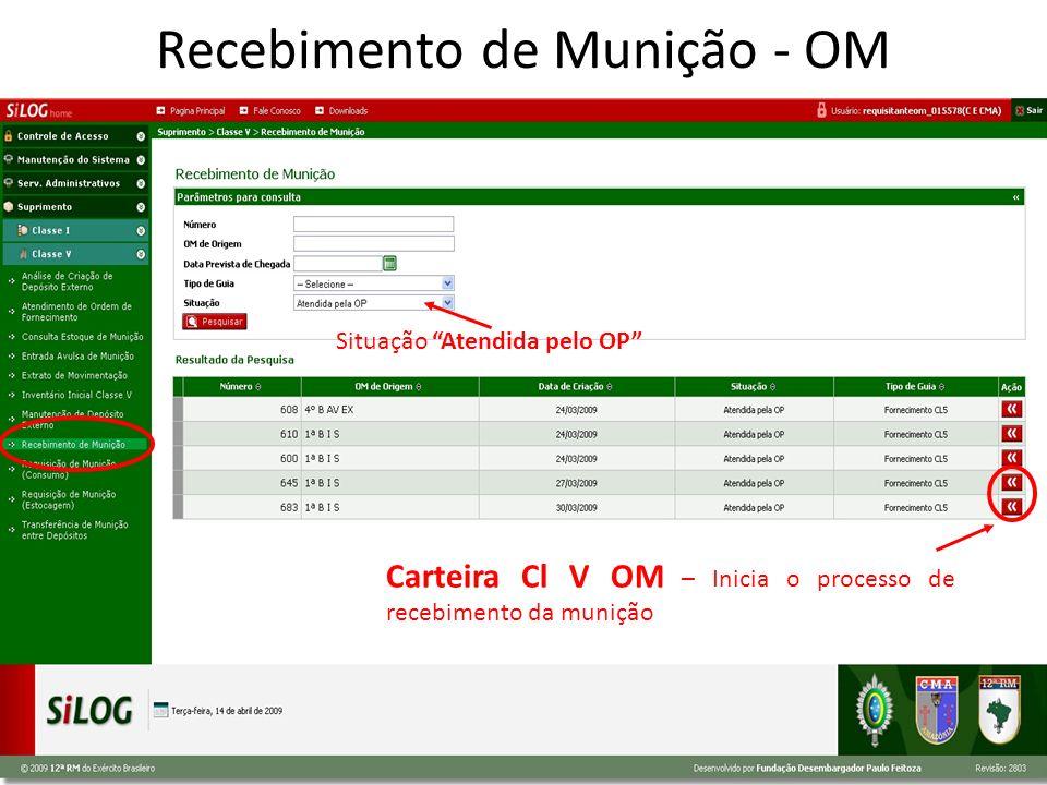 Carteira Cl V OM – Inicia o processo de recebimento da munição Recebimento de Munição - OM Situação Atendida pelo OP