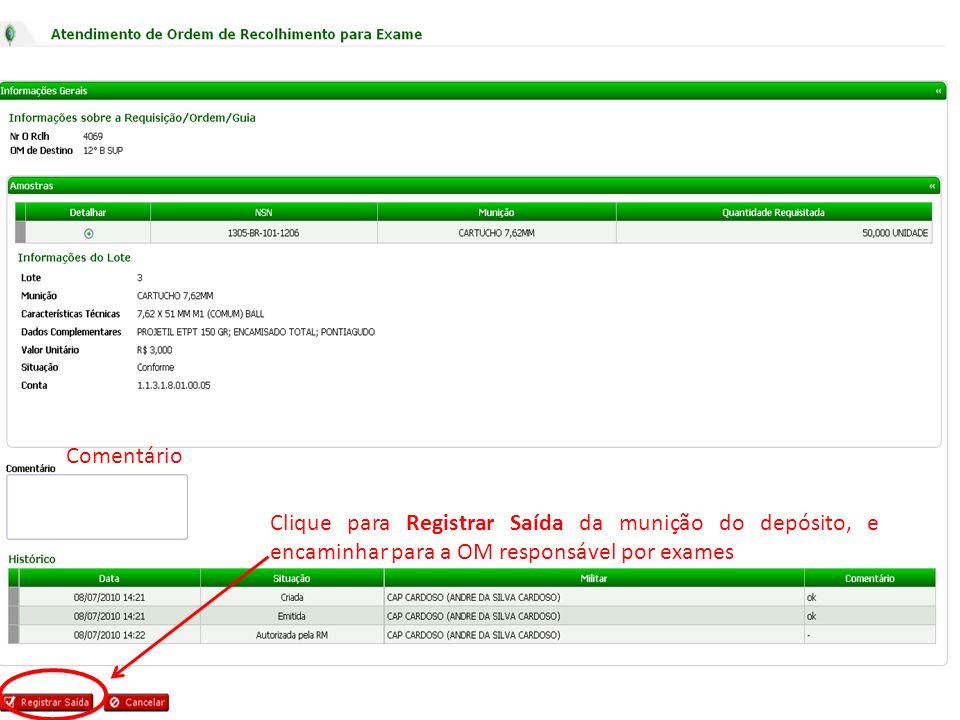 Clique para Registrar Saída da munição do depósito, e encaminhar para a OM responsável por exames Comentário